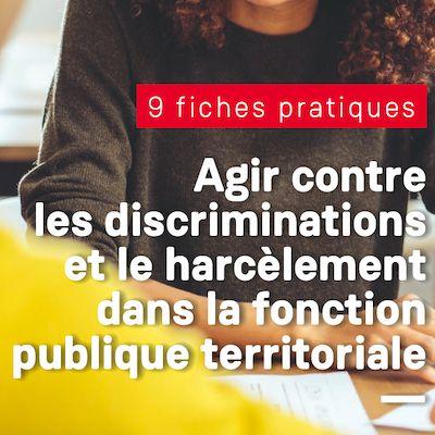 Agir contre les discriminations et le harcèlement dans la Fonction Publique Territoriale